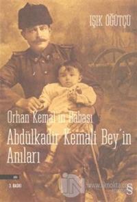 Orhan Kemal'in Babası Abdülkadir Kemali Bey'in Anıları