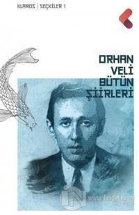 Orhan Veli - Bütün Şiirleri Orhan Veli Kanık