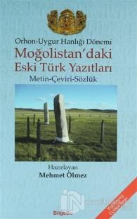 Orhon - Uygur Hanlığı Dönemi -  Moğolistan'daki Eski Türk Yazıtları