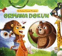 Ormana Dokun - İlk Dokun Hisset Kitabım (Ciltli)