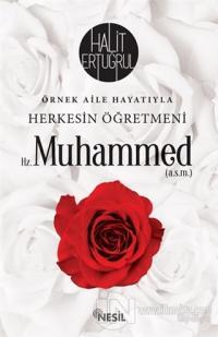Örnek Aile Hayatıyla Herkesin Öğretmeni Hz. Muhammed (a.s.m.)