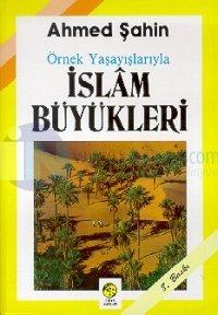 Örnek Yaşayışlarıyla İslam Büyükleri