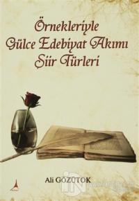 Örnekleriyle Gülce Edebiyat Akımı Şiir Türleri