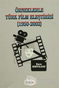 Örneklerle Türk Film Eleştirisi (1950-2002)