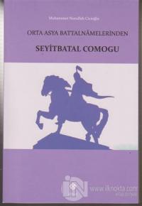 Orta Asya Battalnamelerinden Seyitbatal Comogu