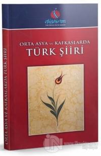 Orta Asya ve Kafkaslarda Türk Şiiri