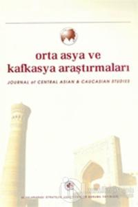 Orta Asya ve Kafkasya Araştırmaları Cilt: 4 Sayı: 8 (2009)