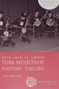 Orta Asya Ve Sibirya Türk Müziğinde Hayvan Üslubu Feyzan Göher Vural