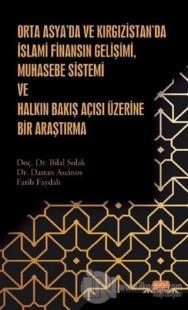 Orta Asya'da ve Kırgızistan'da İslami Finansın Gelişimi Muhasebe Sistemi ve Halkın Bakış Açısı Üzeri