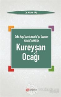 Orta Asya'dan Anadolu'ya Uzanan Köklü Tarihi ile Kureyşan Ocağı Kibar