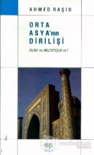 Orta Asya'nın Dirilişi (İslam mı, Milliyetçilik mi?)