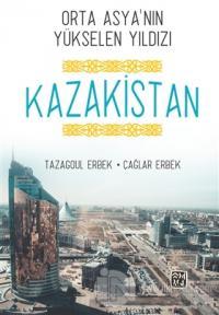 Orta Asya'nın Yükselen Yıldızı Kazakistan