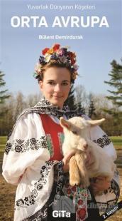 Orta Avrupa - Yuvarlak Dünyanın Köşeleri