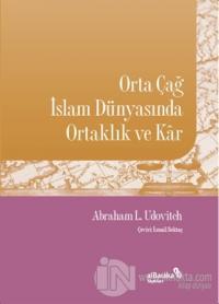 Orta Çağ İslam Dünyasında Ortaklık ve Kar