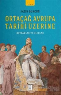 Ortaçağ Avrupa Tarihi Üzerine