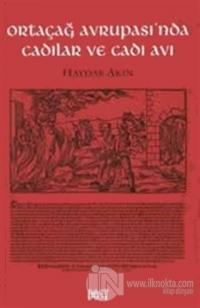 Ortaçağ Avrupası'nda Cadılar ve Cadı Avı