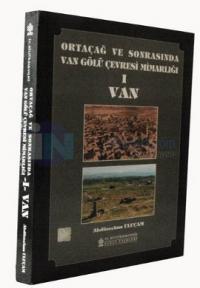 Ortaçağ ve Sonrasında Van Gölü Çevresi Mimarlığı 1 - Van