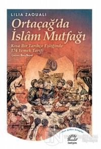 Ortaçağ'da İslam Mutfağı Lilia Zaouali