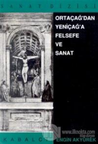 Ortaçağ'dan Yeniçağ'a Felsefe ve Sanat