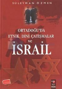 Ortadoğu'da Etnik, Dini Çatışmalar Ve İsrail