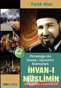 Ortadoğu'da İslamcı Siyasetin Rolmodeli: İhvan-ı Müslimin - Müslüman Kardeşler