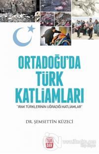 Ortadoğu'da Türk Katliamları