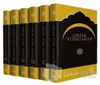 Ortak Türk Tarihi (6 Cilt Takım) (Ciltli)