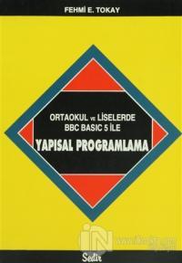 Ortaokul ve Liselerde BBC Basic 5 ile Yapısal Programlama