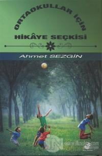 Ortaokullar İçin Hikaye Seçkisi Ahmet Sezgin