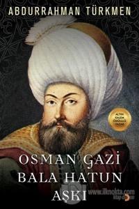 Osman Gazi Bala Hatun Aşkı %25 indirimli Abdurrahman Türkmen