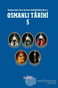Osman Gazi'den Sultan Vahidüddin Han'a Osmanlı Tarihi 5