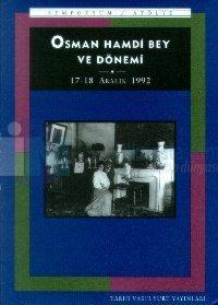Osman Hamdi Bey ve DönemiSempozyum17-18 Aralık 1992