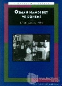 Osman Hamdi Bey ve Dönemi Sempozyum 17-18 Aralık 1992