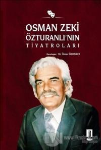 Osman Zeki Özturanlı'nın Tiyatroları