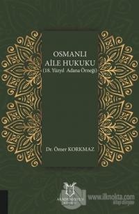 Osmanlı Aile Hukuku (18. Yüzyıl Adana Örneği)