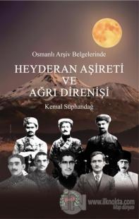 Osmanlı Arşiv Belgelerinde Heyderan Aşireti ve Ağrı Direnişi