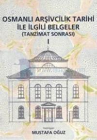 Osmanlı Arşivcilik Tarihi ile İlgili Belgeler 1