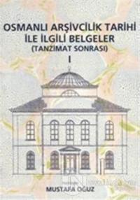 Osmanlı Arşivcilik Tarihi ile İlgili Belgeler 1 %10 indirimli Mustafa