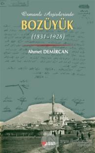 Osmanlı Arşivleri Bozüyük (1831-1928) Ahmet Demircan