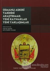Osmanlı Askeri Tarihini Araştırmak: Yeni Kaynaklar Yeni Yaklaşımlar