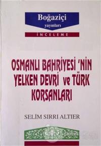 Osmanlı Bahriyesi'nin Yelken Devri ve Türk Korsanları