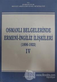 Osmanlı Belgelerinde Ermeni - İngiliz İlişkileri Cilt: 4 (Ciltli)