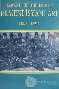 Osmanlı Belgelerinde Ermeni İsyanları Cilt: 1