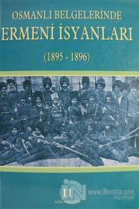 Osmanlı Belgelerinde Ermeni İsyanları Cilt: 2