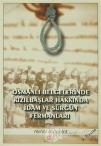 Osmanlı Belgelerinde Kızılbaşlar Hakkında İdam ve Sürgün Fermanları