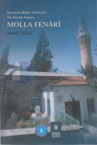 Osmanlı Bilim Tarihinin İlk Büyük Siması Molla Fenari