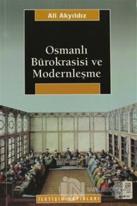 Osmanlı Bürokrasisi ve Modernleşme %20 indirimli Ali Akyıldız
