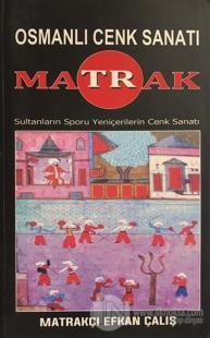 Matrak - Osmanlı Cenk Sanatı Matrakçı Efkan Çalış