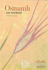 Osmanlı Çiçek Yetiştiriciliği