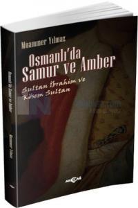 Osmanlı'da Samur ve Amber Muammer Yılmaz